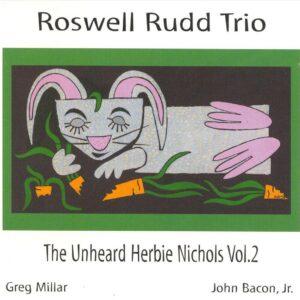 Roswell Rudd Trio - The Unheard Herbie Nichols, Vol. 2