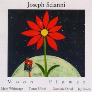 Joseph Scianni Duets - Moon Flower