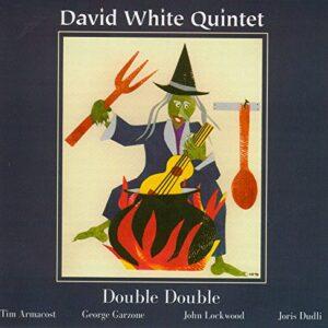 David White Quintet - Double Double