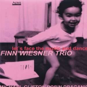 Finn Wiesner Trio - Let's Face The Music And Dance