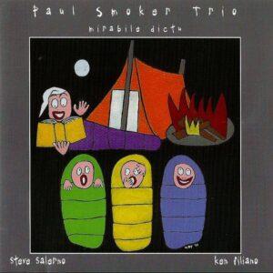 Paul Smoker Trio - Mirabile Dictu
