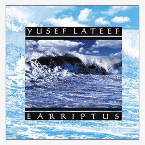 Yusef Lateef - Earriptus