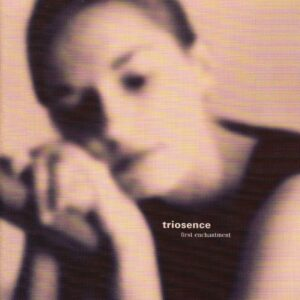 Triosence - First Enchantement