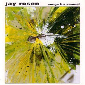Jay Rosen - Songs For Samuel