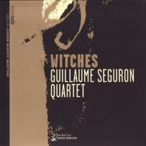 Guillaume Seguron Quartet - Witches