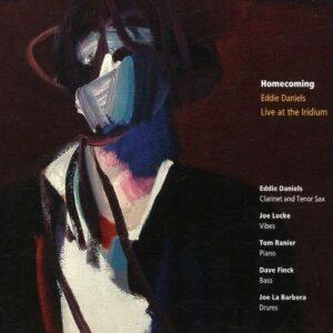 Eddie Daniels - Homecoming (Live At The Iridium)