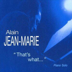 Alain Jean Mari - That S What