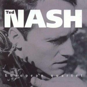 Ted Nash Quartet - European Quartet