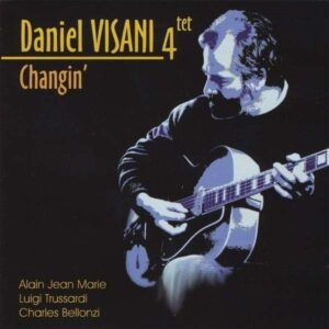 Daniel Visani Quartet - Changin