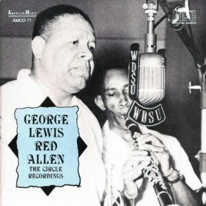 George Lewis With Red Allen - The Circle Recordings