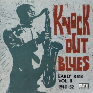 Knock Out Blues (Early R&B Vol. II 1940-1952)