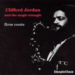 Clifford Jordan - Firm Roots