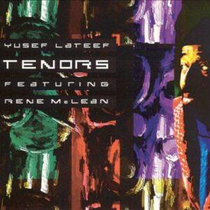 Tenors of Yusef Lateef and Rene McLean