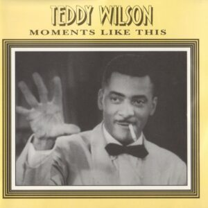 Teddy Wilson - Moments Like This Vol.5