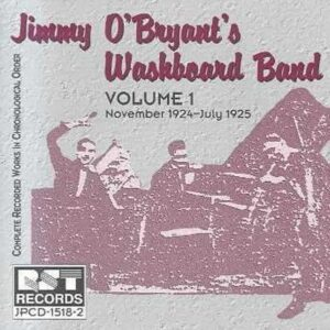 Jimmy O'Bryant Washboard Band - Vol.1