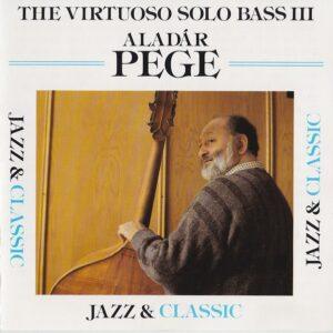 Aladar Pege Solo Bass - Virtuoso Solo Bass Iii