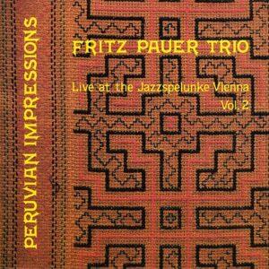Fritz Pauer Trio - Vol.2 Peruvian Impressions