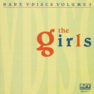 Rare V-Discs Vol.3 The Girls