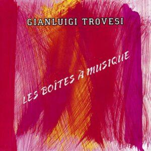 Gianluigi Trovesi - Les Boites A Musique