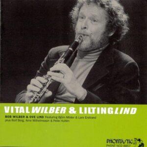 Bob Wilber - Vital Wilber & Liltinglind