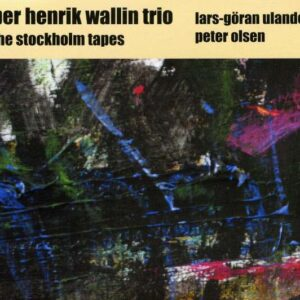 Wallin Trio And Per Henrik - The Stockholm Tapes