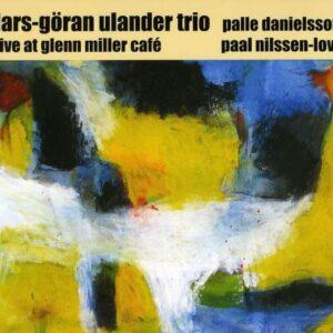 Lars Goran Ulander Trio - Live At Glenn Miller Café