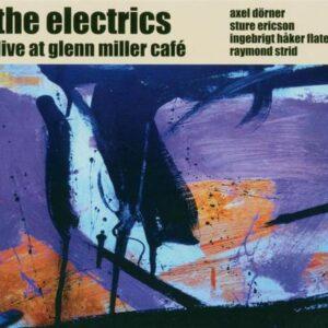 The Electrics - Live At Glenn Miller Cafe