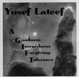 Yusef Lateef - A Goodness Inwardness Forgiving Tolerance