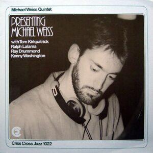 Michael Weiss Quintet - Presenting Michael Weiss