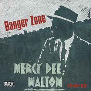 Mercy Dee Walton - Danger Zone
