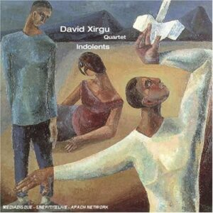 David Xirgu Quartet - Indolents