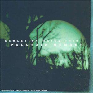 Sebastian Weiss Trio - Polaroid Memory