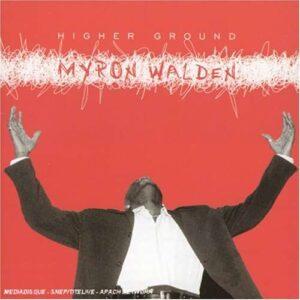 Myron Walden - Higher Ground
