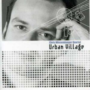 Chris Wiesendanger Quartet - Urban Village