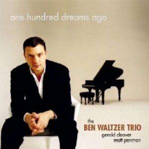 Ben Waltzer Trio - One Hundred Dreams Ago