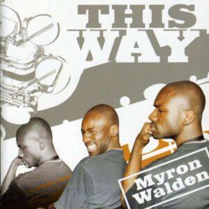 Myron Walden - This Way