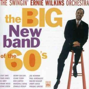 Ernie Wilkins Orchestra - The Big New Band