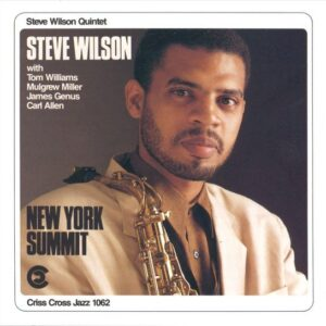 Steve Wilson Quintet - New York Summit