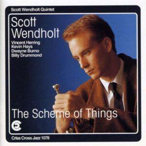 Scott Wendholt Quintet - The Scheme Of Things