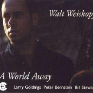 Walt Weiskopf Quartet - A World Away