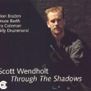 Scott Wendholt Quintet - Through The Shadows