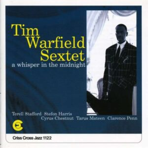 Tim Warrfield Sextet - A Whisper In The Midnight
