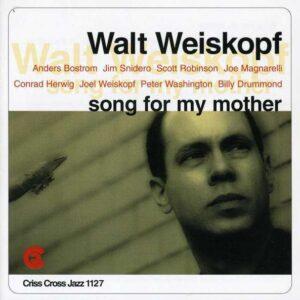 Walt Weiskopf Nonet - Song For My Mother