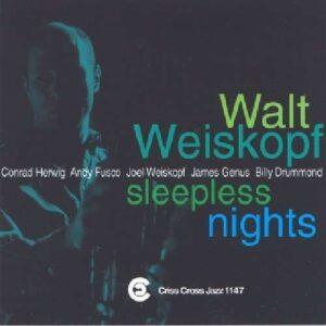 Walt Weiskopf Sextet - Sleepless Nights