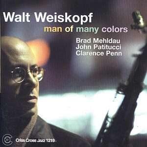Walt Weiskopf - Man Of Many Colors
