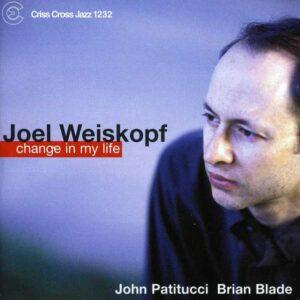 Joel Weiskopf - Change In My Life