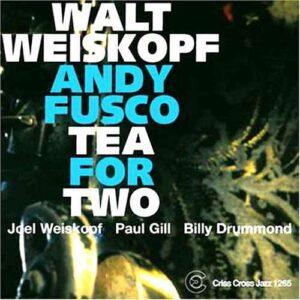 Walt Weiskopf - Tea For Two