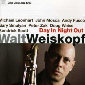 Walt Weiskopf - Day In Night Out