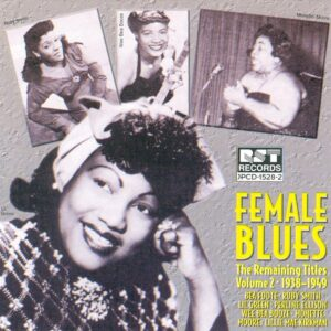 Female Blues: The Remaining Titles Vol.2 1938- 1949
