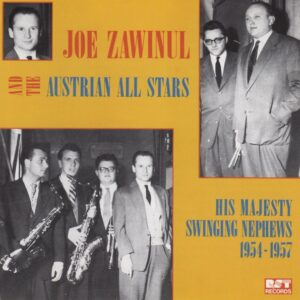 Joe Zawinul & The Austrian All Stars - His Majesty Swinging Nephews